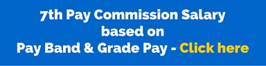 7th CPC Salary based on Grade Pay