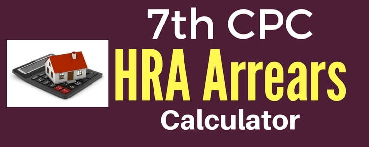 7th CPC HRA Arrears Calculator 2017