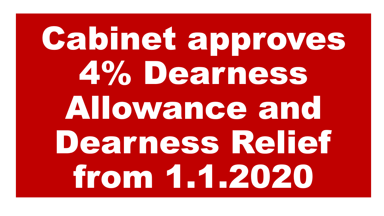 Cabinet approves 4% Dearness Allowance and Dearness