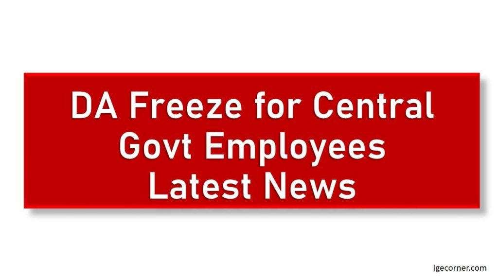 DA Freeze for Central Govt Employees Latest News