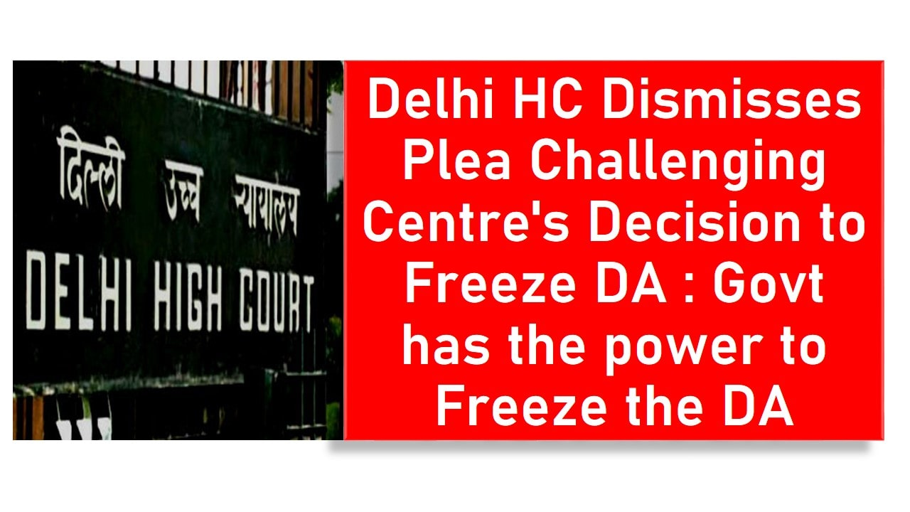 DA Freeze -Delhi High court