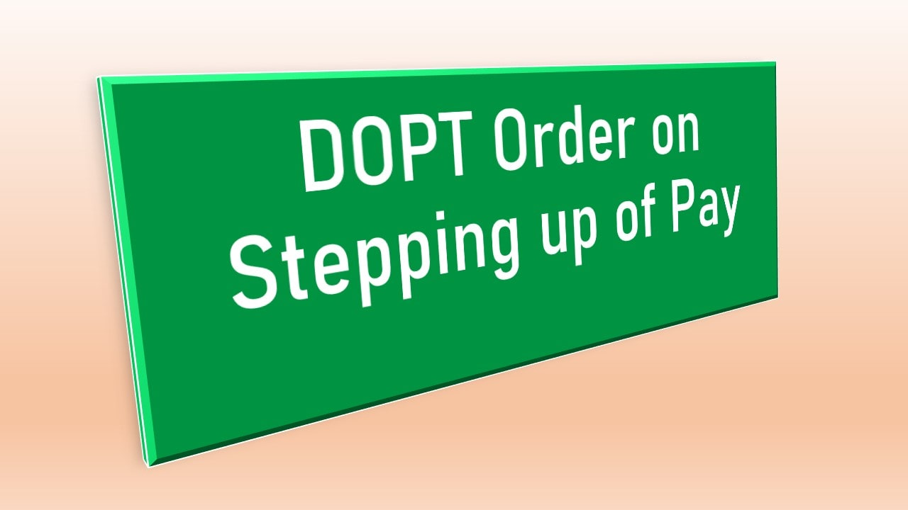 DOPT Order on Stepping up of Pay