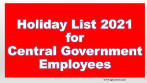 Holiday List 2021 for Central Government Employees