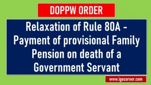 Relaxation of Rule 80A - Payment of provisional Family Pension on death of a Government Servant