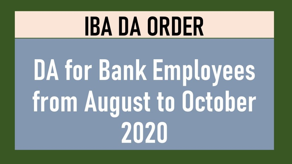 IBA DR ORDER : Dearness Relief from August 2020 to Jan 2021 to surviving pre 1.1.1986 retirees