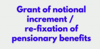 Grant of notional increment / re-fixation of pensionary benefits