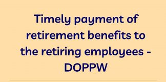 Timely payment of retirement benefits to the retiring employees - DOPPW